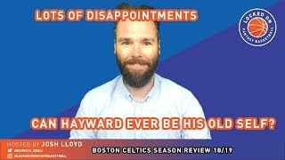 Boston Celtics Season In Review 2018-19 | Disappointment from Hayward, Brown, Rozier