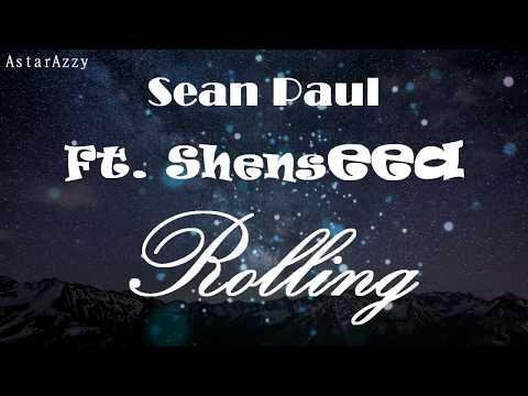 Rolling | Sean Paul Feat. Shenseea | Lyrics Video
