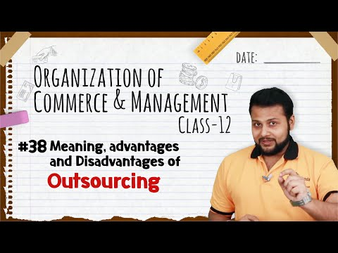 Meaning, Advantages And Disadvantages Of Outsourcing - Business Services - Class 12 OCM