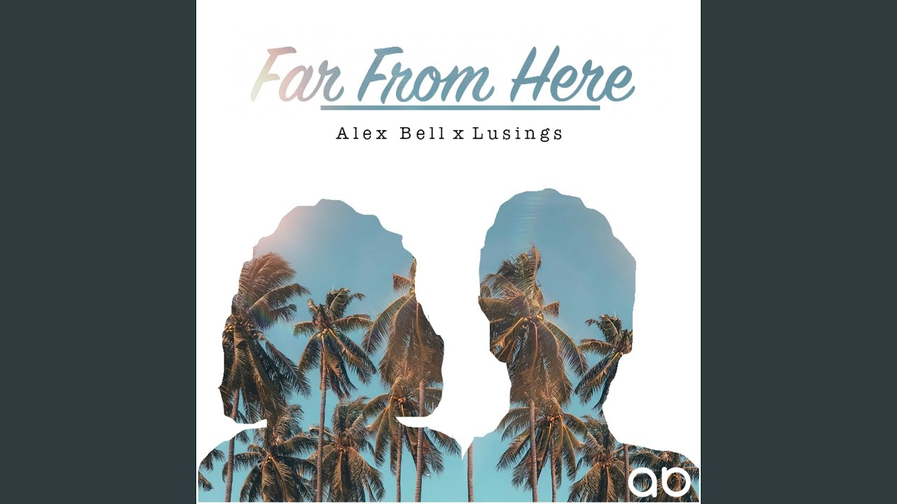 Alex Bell, Lusings - Far from Here