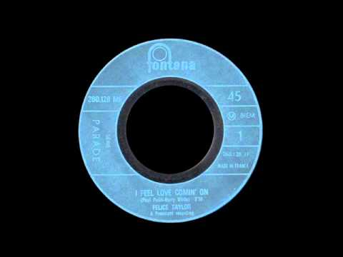 Felice Taylor - I Feel Love Comin' On