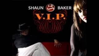 Shaun Baker Feat Maloy V I P Lyrics