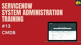 #13 #ServiceNow System Administration Training | What is CMDB in ServiceNow
