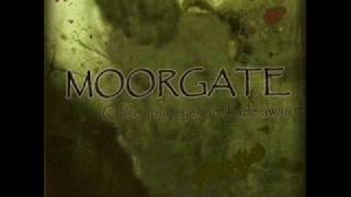 Moorgate- Reborn In Fire