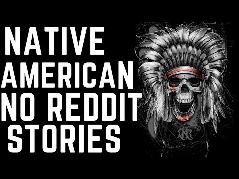 True Scary Native American Stories Read (Not Reddit)