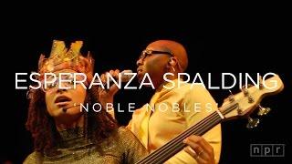 Esperanza Spalding: Noble Nobles | NPR MUSIC FRONT ROW