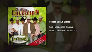 Fiesta En La Sierra - Los Tucanes De Tijuana [Audio Oficial]