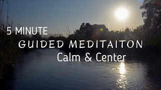 A Short Meditation to Calm & Center | 5 Mins | Guided Meditation