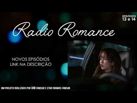 [SUB PT BR] Radio Romance NOVOS EPISÓDIOS ~ (13 e 14)