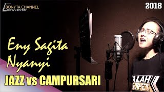 Eny Sagita Nyanyi JAZZ vs CAMPURSARI [LEWUNG]