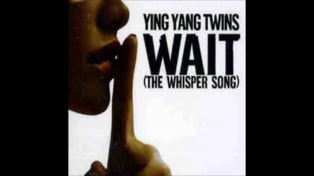 Ying Yang Twins - Unreleased X clusive - Wait (Whisper In ...