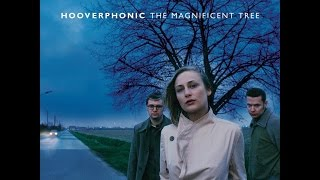 Watch Hooverphonic The Magnificent Tree video