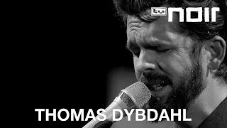 Thomas Dybdahl - But We Did (live bei TV Noir)