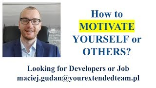 How to motivate yourself or others?