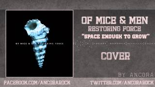 Ancora - Space Enough To Grow (Of Mice & Men Cover) HD + Download