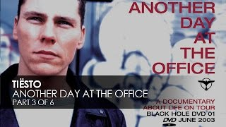 Tiësto - Another Day At The Office [Part 3 of 6]