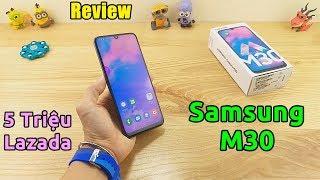 Mở hộp Samsung Galaxy M30 5 triệu trên LAZADA