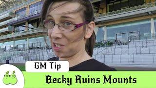 Becky Ruins Mounts