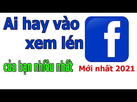cách kiểm tra xem facebook có bị hack không - Cách kiểm tra ai hay vào xem Facebook của mình nhiều nhất.