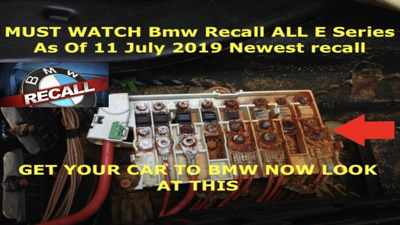 Bmw Recall All E Series As Of 11th July 2019 Newest Recall (Transfer  Support) Must Watch!!!! - YouTube | Bmw Fuse Box Recall |  | YouTube