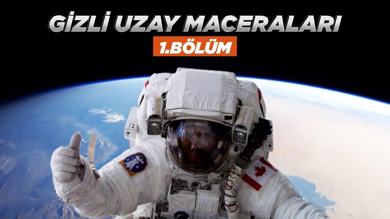 Gizli Uzay Maceraları | 1.Bölüm