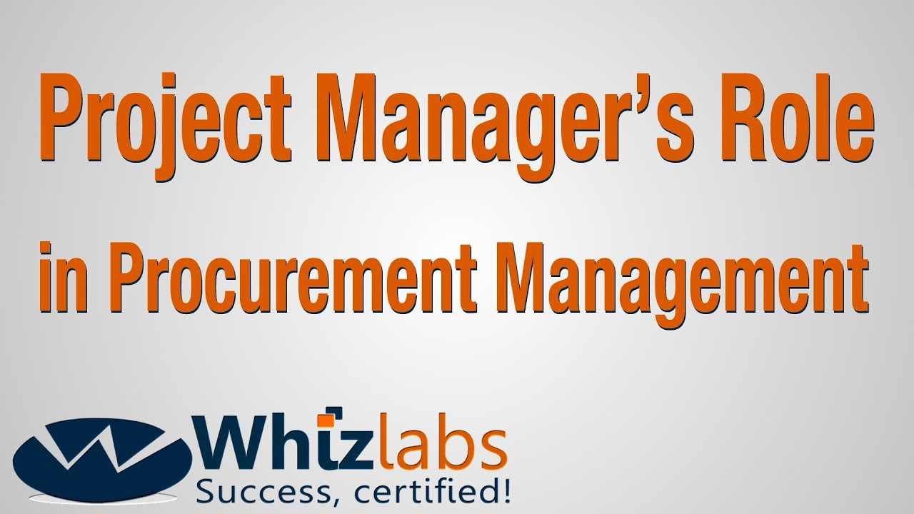 Project managers role in procurement management pmp project managers role in procurement management pmp certification 1betcityfo Choice Image