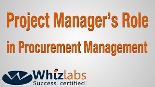 Project Manager's Role in Procurement Management   PMP Certification