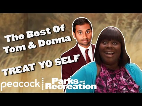 The Best Of Tom & Donna TREAT YO SELF Parks and Recreation