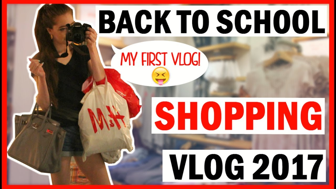 Back To School Shopping Haul Vlog 2017 Shop With Me For Back To School My First Vlog