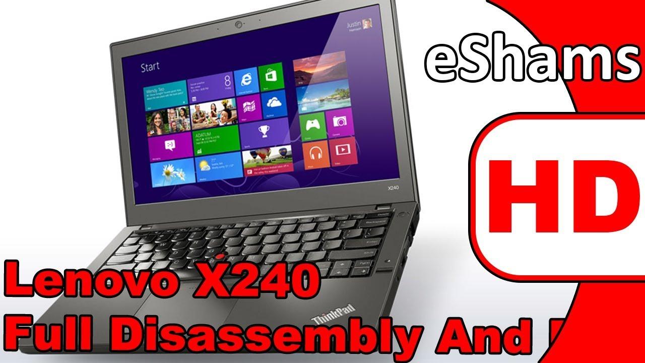 Lenovo Thinkpad X240 Full Disassembly And Reassembly Youtube