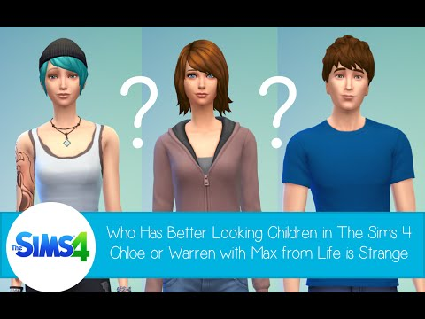 Who Has Better Looking Children In The Sims 4: Chloe Or Warren With Max From Life Is Strange