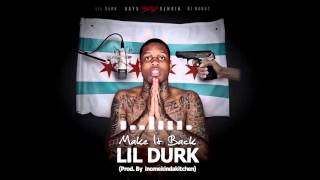 Lil Durk - Make It Back [Prod By Inomekindakitchen] (Official Audio)