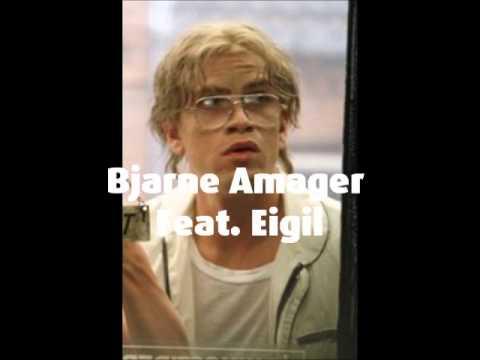 Bjarne Amager Feat. Eigil
