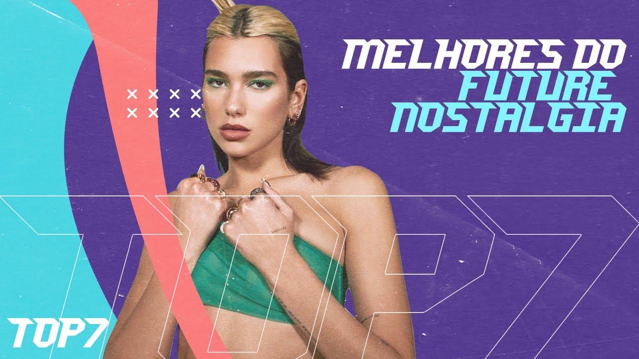 AS MELHORES MÚSICAS DO FUTURE NOSTALGIA | TOP 7