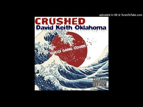 Crushed (Gucci Gang Cover) - David Keith Oklahoma