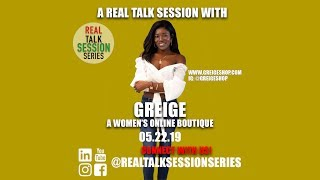 A Real Talk Session w/Greige