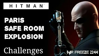 HITMAN - Paris - Safe Room Explosion - Challenge