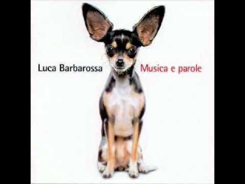 Musica e parole – Luca Barbarossa