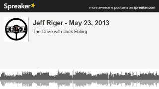 Jeff Riger - May 23, 2013 (made with Spreaker)