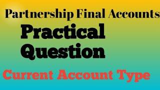 Partnership Final Accounts | Lecture 3 | Practical Question of Partnership Final Accounts