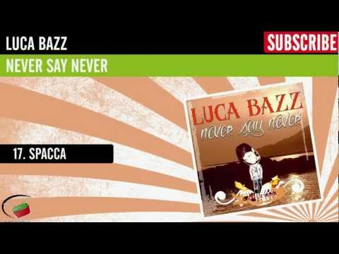 Luca Bazz - Spacca