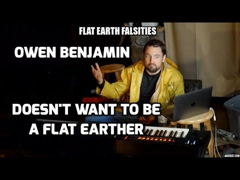 Owen Benjamin Doesn't Want to be a Flat Earther - Flat Earth Falsities thumbnail