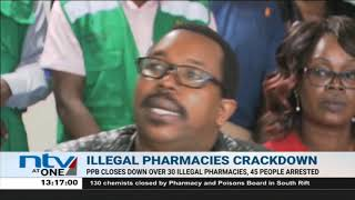 Board closes down over 130 illegal pharmacies, 45 people arrested in South Rift