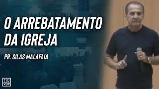 Silas Malafaia - Arrebatamento - Labaredas de Fogo 2017