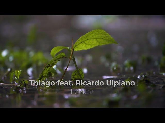 Thiago Peixoto feat. Ricardo Ulpiano - Levitar