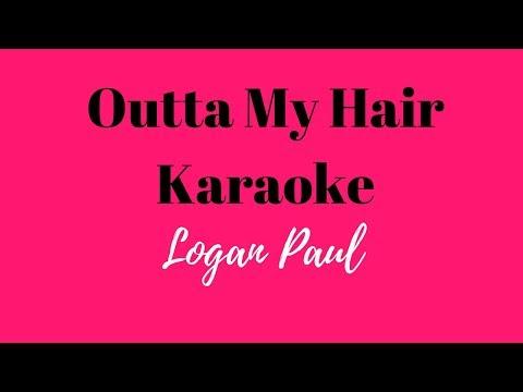 Logan Paul - Outta My Hair [KARAOKE]