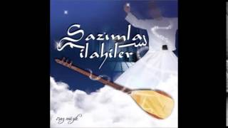 SAZIMLA İLAHİLER ŞÜKRİYYE 2 (Turkish Sufi Music)