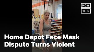 Home Depot Face Mask Dispute Turns Violent | NowThis