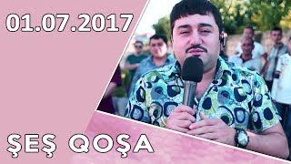 Şeş Qoşa  1-ci hissə  01.07.2017