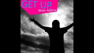 Wren Adams - Get Up